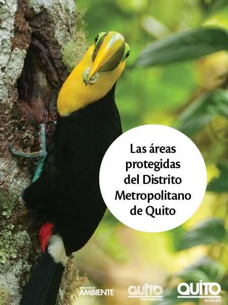 Las Areas Protegidas Del Distrito Metropolitano De Quito Conocer Nuestro Patrimonio Natural Condesan