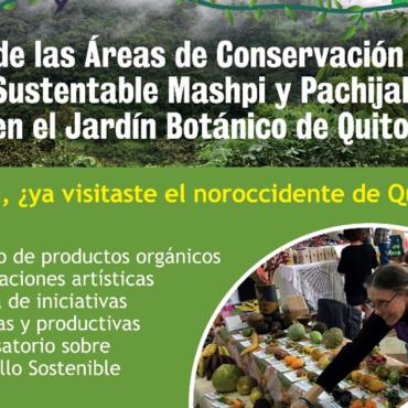 Participa en la feria de iniciativas productivas y turísticas de las Áreas de Conservación de Mashpi y Pachijal en el Jardín Botánico de Quito