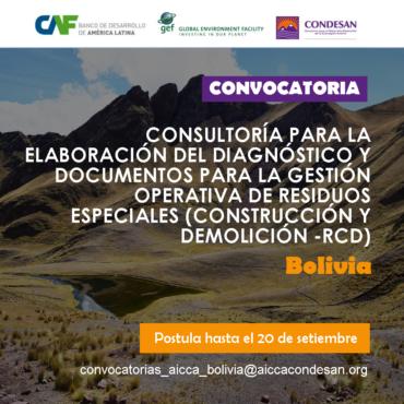 Convocatoria: Consultoría para la elaboración del diagnóstico y documentos para la gestión operativa de residuos especiales (RCDs) – AICCA Bolivia