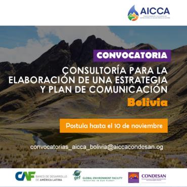 Convocatoria: CONSULTORÍA PARA LA ELABORACIÓN DE UNA ESTRATEGIA Y PLAN DE COMUNICACIÓN DEL PROYECTO AICCA EN BOLIVIA