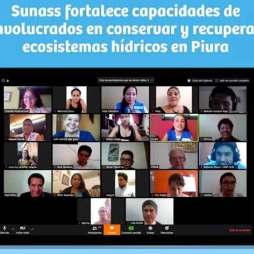 En Piura, Sunass lidera capacitación virtual de actores clave involucrados en conservar y recuperar ecosistemas hídricos