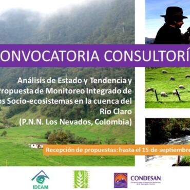 """CONVOCATORIA CONSULTORÍA: """"Análisis de Estado y Tendencia y Propuesta de Monitoreo Integrado de los Socio-ecosistemas en la cuenca del Río Claro (P.N.N. Los Nevados, Colombia)"""""""